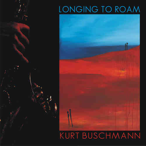 """Longing To Roam"" Kurt Buschmann"