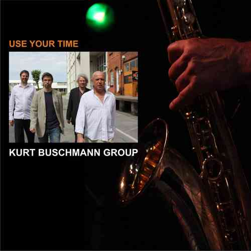 """Use Your Time"" Kurt Buschmann"