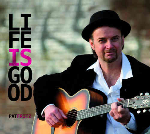 "PatFritz-""Life Is Good"""